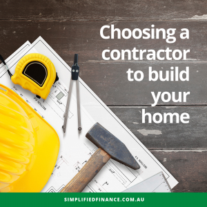 Choosing a contractor to build your home